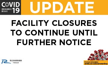 FACILITY CLOSURES TO CONTINUE UNTIL FURTHER NOTICE FOLLOWING COUNCIL'S EXTENSION OF DECLARATION OF DISASTER